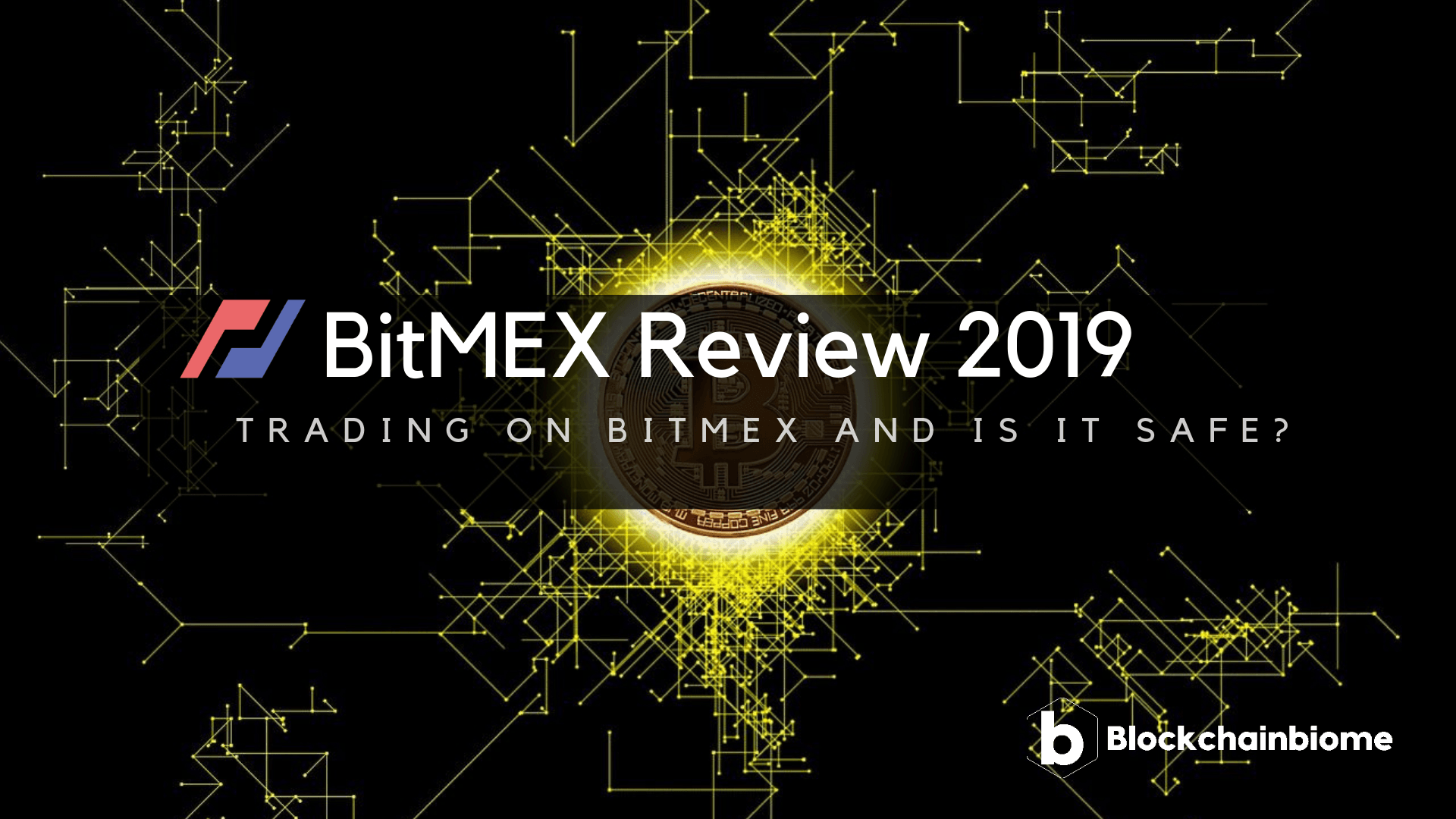BitMEX Review 2019: Trading on BitMEX and is it safe? - BlockchainBiome